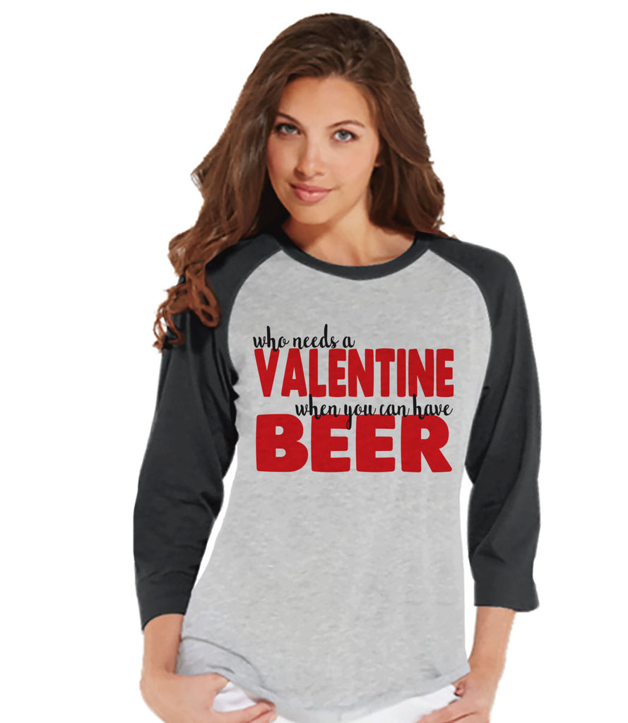 Ladies Valentine Shirt - Funny Beer Valentine Shirt, Womens Happy Valentines Day Shirt, Anti Valentines Gift for Her - Grey Raglan Shirt - 7 ate 9 Apparel