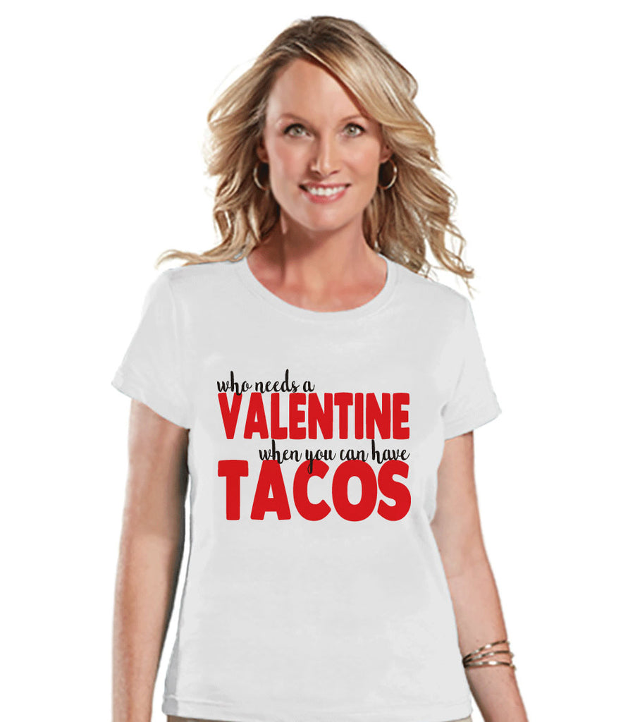 Ladies Valentine Shirt Funny Tacos Valentines Shirt Womens
