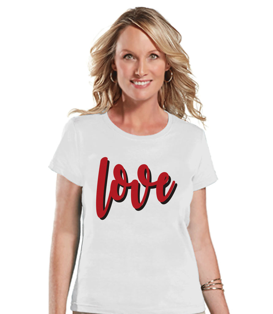 Ladies Valentine Shirt - Love Valentines Shirt - Womens Happy Valentines Day Shirt - Valentines Gift for Her - Love Shirt - White T-shirt - 7 ate 9 Apparel