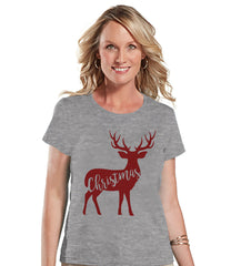 Christmas Reindeer - Women's Christmas Shirt - Ladies Holiday Top - Grey Tee - Winter T Shirt - Fun Holiday T-Shirt - Rustic Winter Shirt