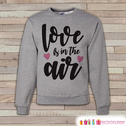 Adult Valentine Shirt - Womens Valentines Day Sweatshirt - Love Is In The Air - Happy Valentines Day Shirt - Grey Adult Crewneck Sweatshirt - 7 ate 9 Apparel