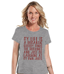 Funny Ladies Valentine Shirt - Womens My Life is a Rom Com Valentines Day Shirt - Valentines Gift for Her - Funny Valentine's Grey T-shirt - 7 ate 9 Apparel