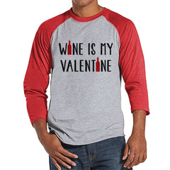 Men's Valentine Shirt - Funny Wine Valentine Shirt - Mens Happy Valentines Day Shirt - Funny Anti Valentines Gift for Him - Red Raglan - 7 ate 9 Apparel