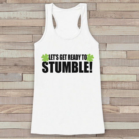 St. Patrick's Tank Top - Funny St. Patrick's Day Tank - Women's White Tank Top - Drinking Shirt - Get Ready To Stumble - Party Shirt - 7 ate 9 Apparel