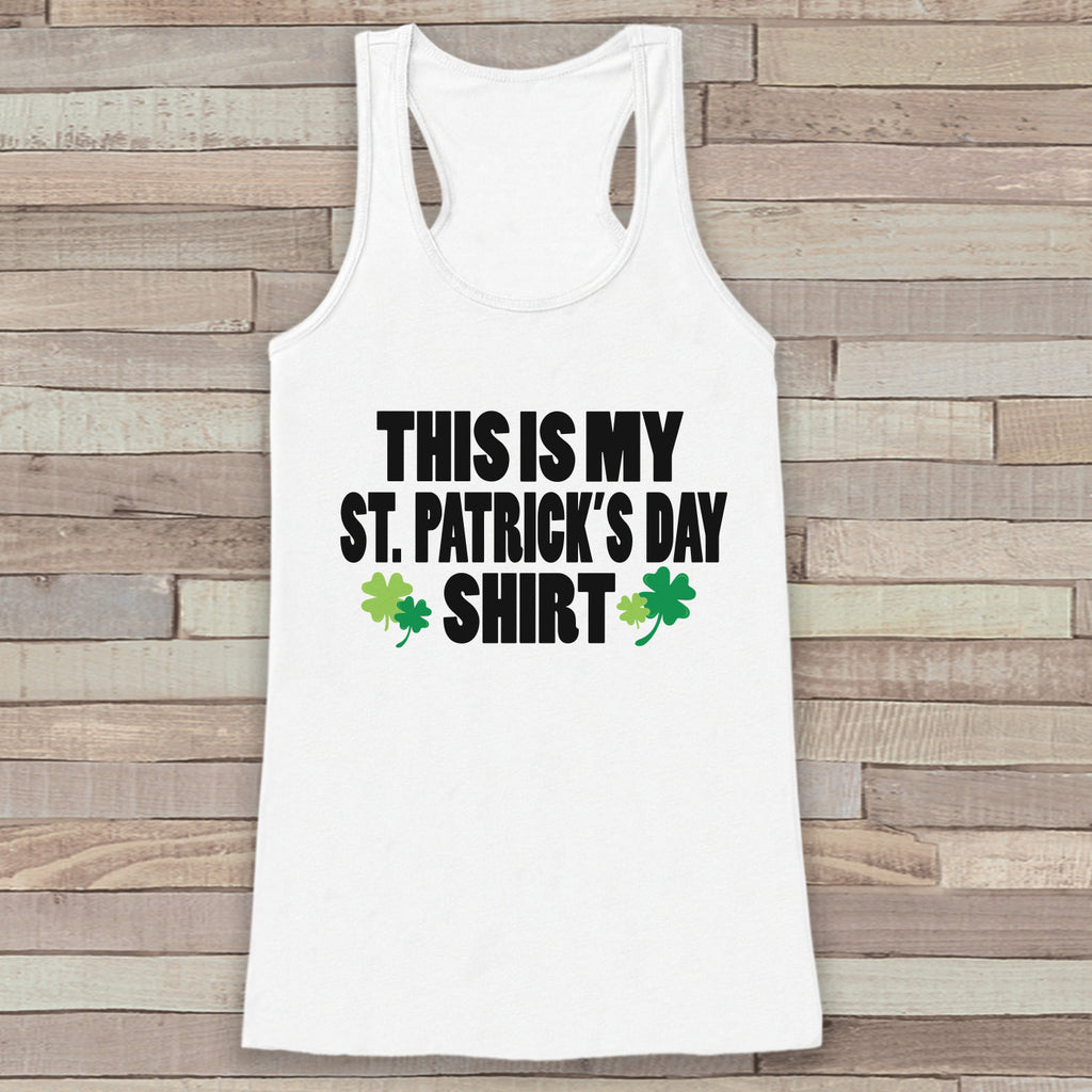 St. Patrick's Tank Top - Women's St. Patricks Day Tank - White Tank Top - My St. Patrick's Day Shirt - Party Shirt - St. Patty's Tank - 7 ate 9 Apparel