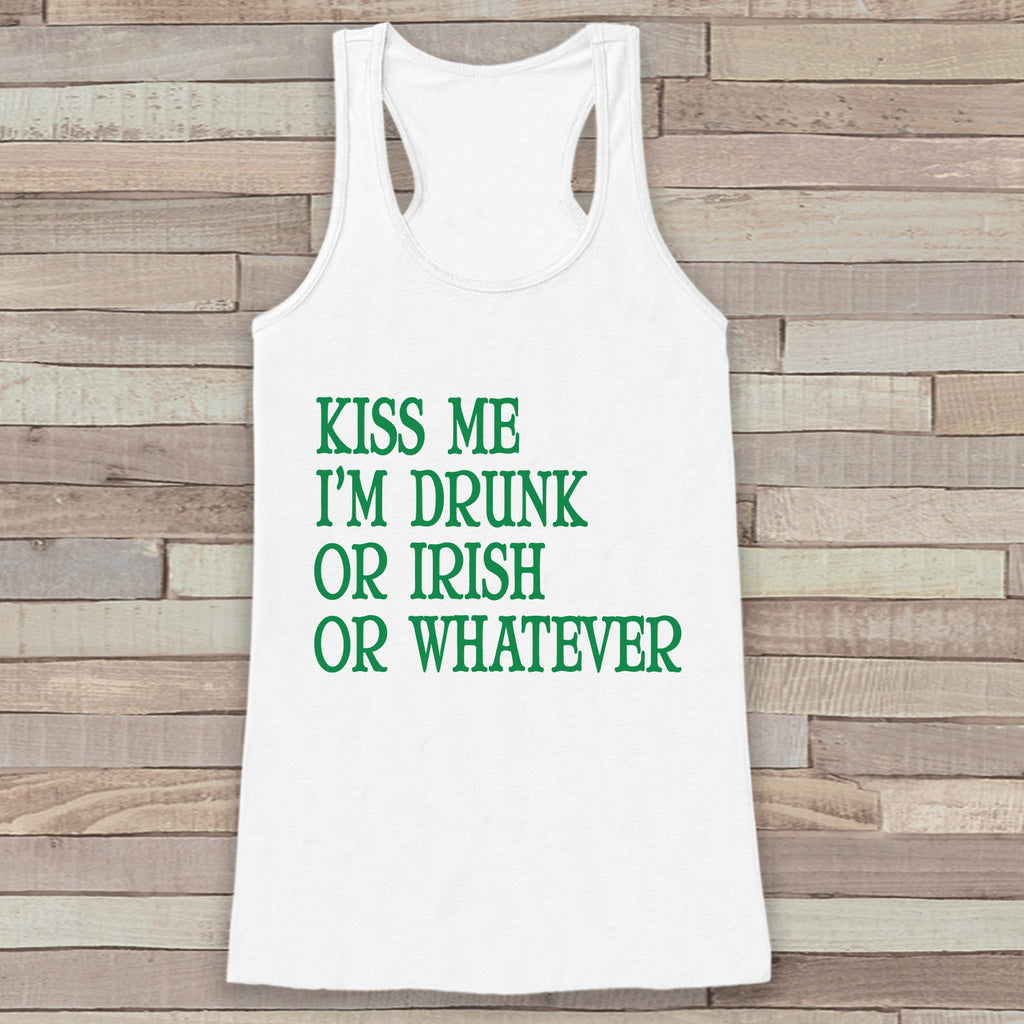 St. Patrick's Tank Top - Women's St. Patricks Day Tank - White Tank Top - Kiss Me Or Whatever - Ladies Party Shirt - St. Patty's Tank - 7 ate 9 Apparel