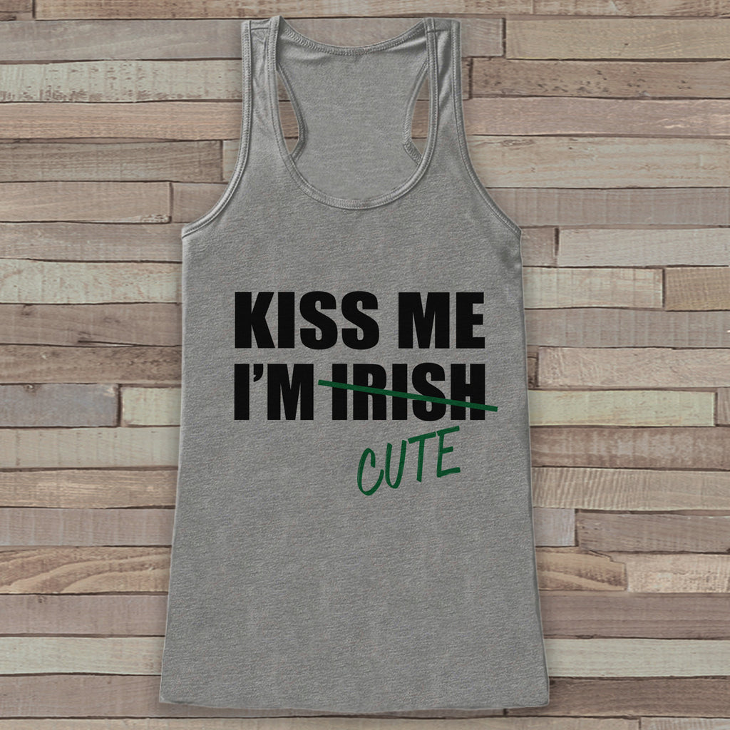 St. Patrick's Tank Top - Women's St. Patricks Day Tank - Grey Tank Top - Kiss Me I'm Cute Shirt - Ladies Party Shirt - St. Patty's Tank - 7 ate 9 Apparel