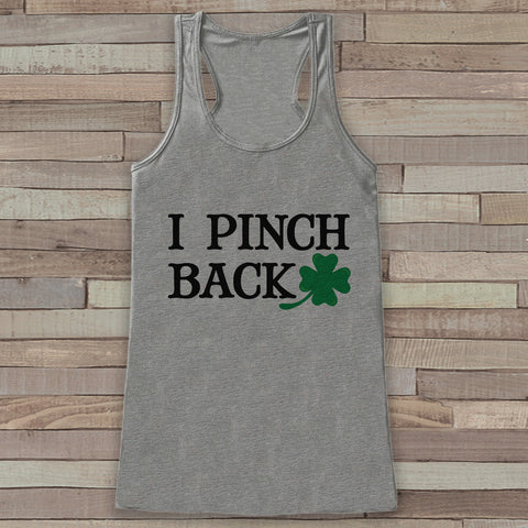 St. Patrick's Tank Top - Funny St. Patricks Day Tank - Women's Grey Tank Top - I Pinch Back - Funny St. Patty's Tank - Humorous Gift Idea - 7 ate 9 Apparel