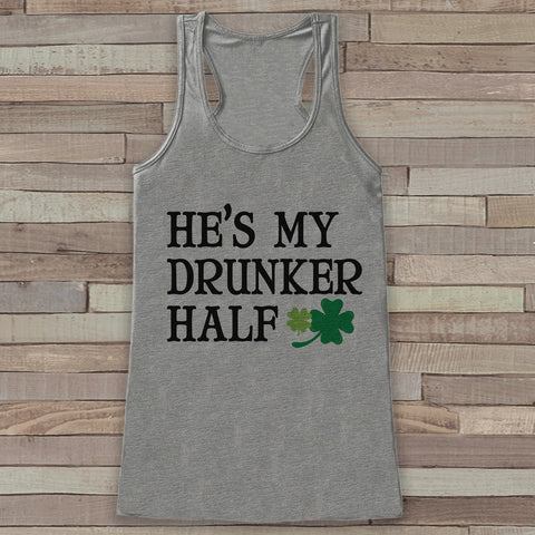 St. Patrick's Tank Top - Funny St. Patrick's Day Tank - Women's Grey Tank Top - Drinking Shirt - My Drunker Half - Matching Shirts - 7 ate 9 Apparel