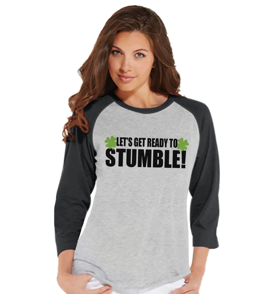 Womens St. Patrick's Shirt - Funny St. Patricks Shirt - Get Ready To Stumble - Drinking Shirt - Irish Pride - Clovers - Ladies Grey Raglan - 7 ate 9 Apparel