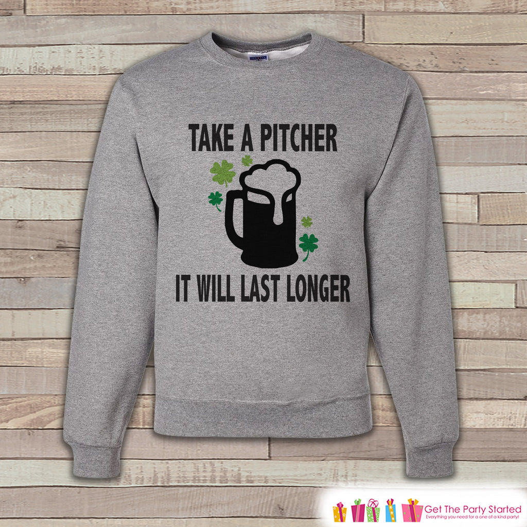 Adult St. Patrick's Day - Funny St Patricks Sweatshirt - Take A Pitcher - Drinking Shirt - Beer Lover Gift - Grey Pullover - Adult Crewneck - 7 ate 9 Apparel