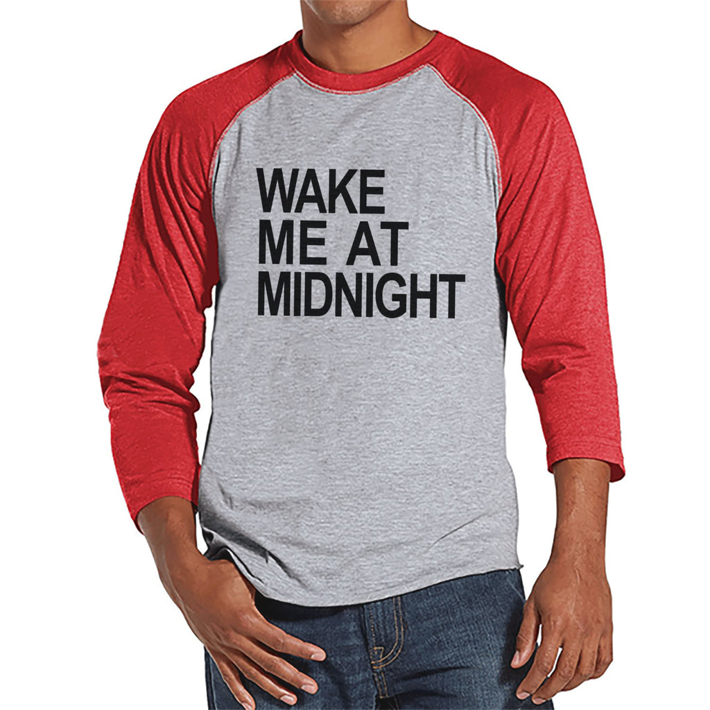 Wake Me At Midnight Shirt - New Years Eve - New Years Eve Outfit - Mens Shirt - Mens Red Raglan Tee - Gift for Him - Mens New Years Shirt - 7 ate 9 Apparel