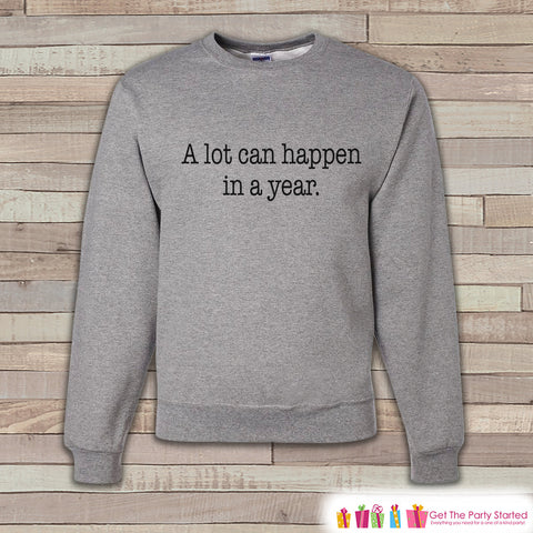 A Lot Can Happen Sweatshirt - Adult Crewneck - Happy New Years - Holiday Sweatshirt - New Years Crewneck - Holiday Pullover - Gift Idea - 7 ate 9 Apparel
