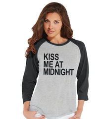 Kiss Me At Midnight - New Years Outfit - Womens Baseball Tee - Funny New Years - Grey Shirt - Grey Raglan - Grey Baseball Tee - Womens Shirt - 7 ate 9 Apparel