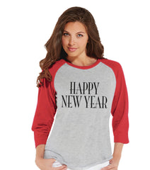 Happy New Year Shirt - New Year Outfit - Womens Baseball Tee - Funny New Years - New Year Top - Red Baseball Tee - Womens Red Raglan Shirt - 7 ate 9 Apparel