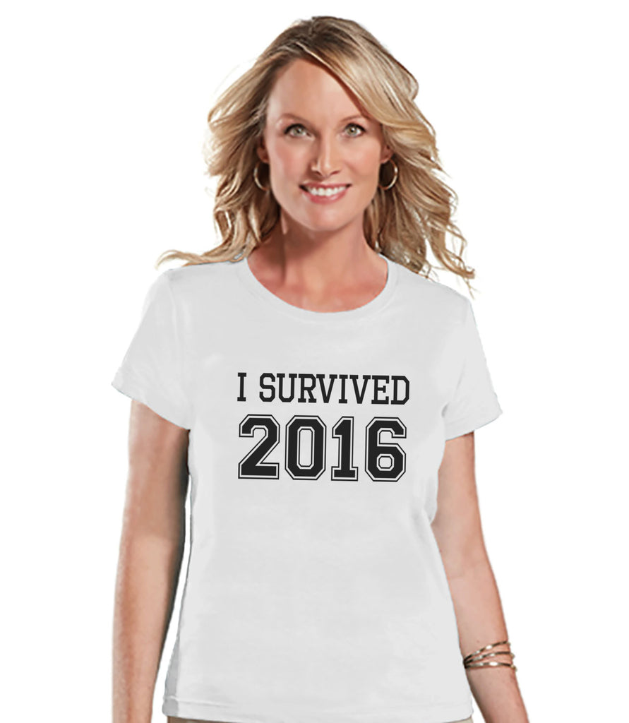 I Survived 2016 - New Years Eve Shirt - White T Shirt - Womens T-Shirt - Funny New Years Shirt - Womens White Tee - Ladies Holiday Shirt - 7 ate 9 Apparel