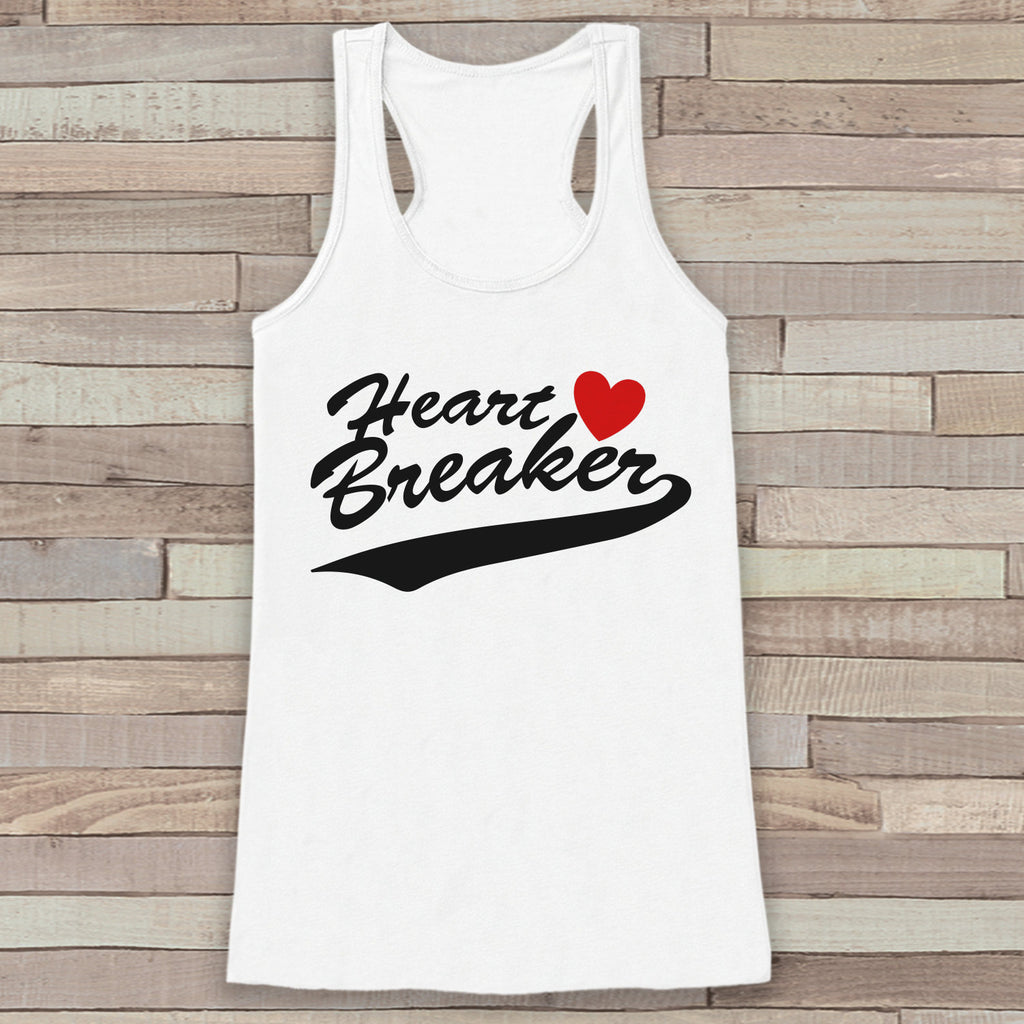 Womens Valentine Shirt - Funny Valentine's Day Tank Top - Heart Breaker - Women's Humorous Tank - Funny Valentines Shirt - White Tank Top