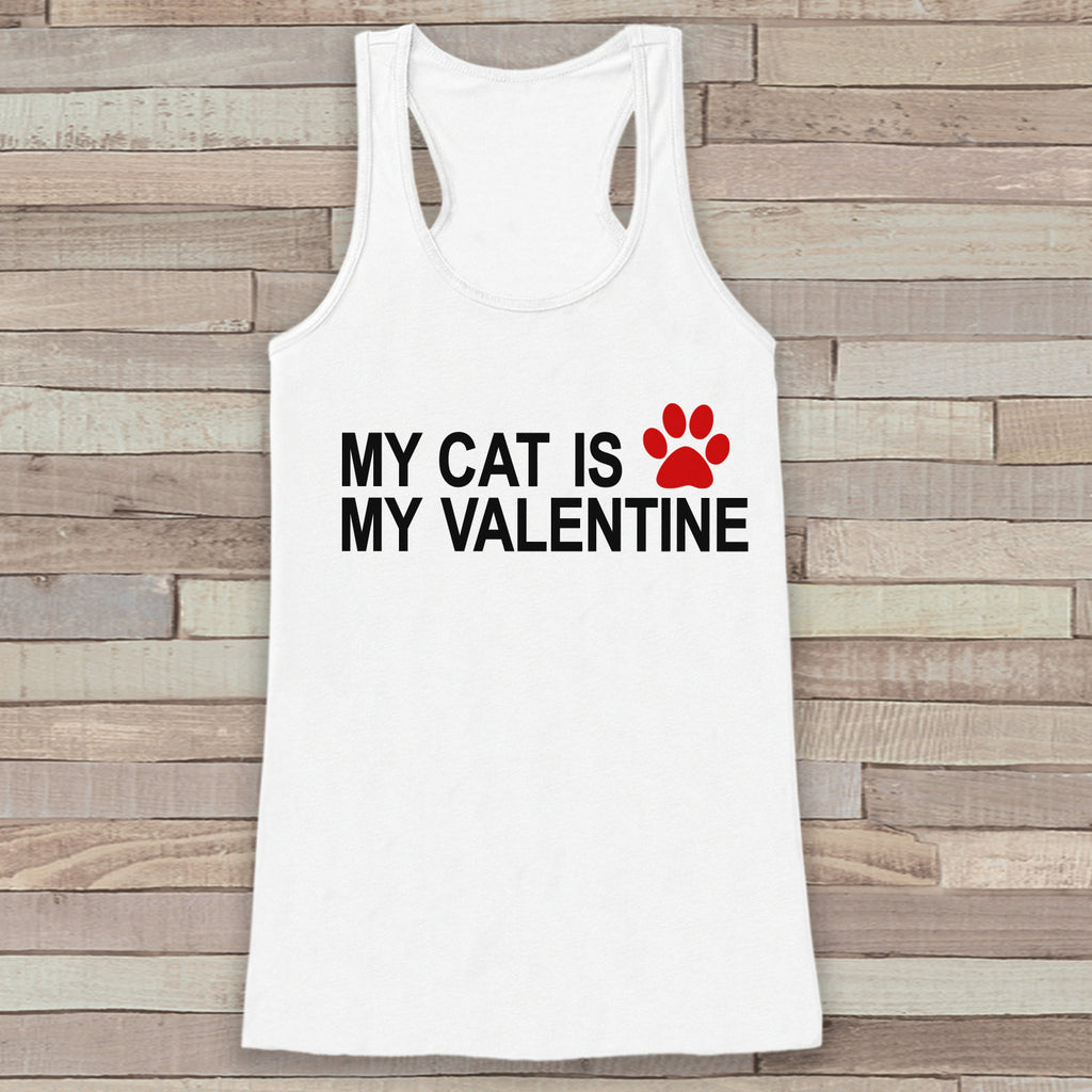 Womens Valentine Shirt - Funny Valentine's Day Tank Top - My Cat Is My Valentine - Humorous Animal Tank - Anti Valentines Day - White Tank - 7 ate 9 Apparel