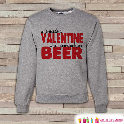 Adult Valentine Shirt - Funny Valentines Day Sweatshirt - Beer Valentine Shirt - Humorous Anti Valentines Day - Grey Crewneck Sweatshirt - 7 ate 9 Apparel