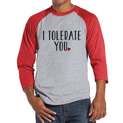Men's Valentine Shirt - Men's I Tolerate You Valentines Day Shirt - Valentines Gift for Him - Funny Happy Valentine's Day - Red Raglan - 7 ate 9 Apparel