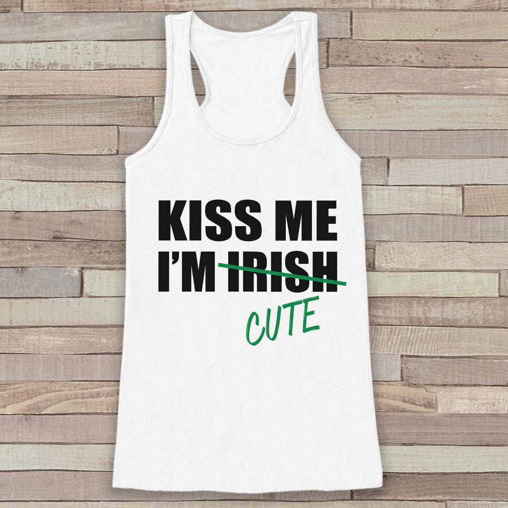 St. Patrick's Tank Top - Women's St. Patricks Day Tank - White Tank Top - Kiss Me I'm Cute Shirt - Ladies Party Shirt - St. Patty's Tank - 7 ate 9 Apparel