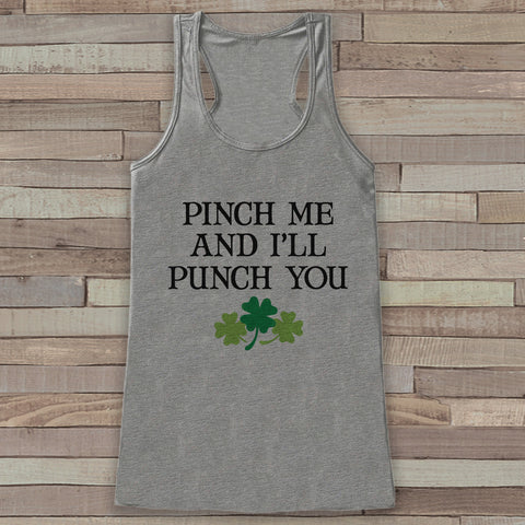 St. Patrick's Tank Top - Funny St. Patricks Day Tank - Women's Grey Tank Top - No Pinching - Pinch Me Punch You - Funny St. Patty's Tank - 7 ate 9 Apparel
