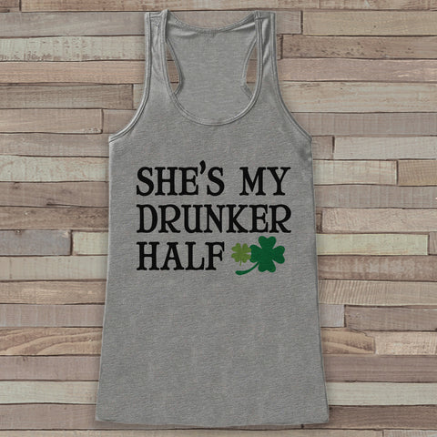 St. Patrick's Tank Top - Funny St. Patrick's Day Tank - Women's Grey Tank Top - Drinking Shirt - My Drunker Half - Funny Matching Shirts - 7 ate 9 Apparel