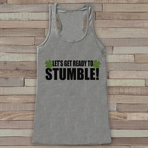 St. Patrick's Tank Top - Funny St. Patrick's Day Tank - Women's Grey Tank Top - Drinking Shirt - Get Ready To Stumble - Party Shirt - 7 ate 9 Apparel