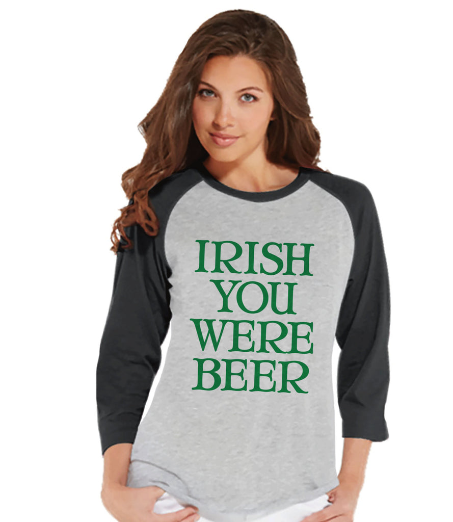 Womens St. Patrick's Shirt - Funny St Patricks Shirt - Irish You Were Beer - Drinking Shirt - Beer Lover - Ladies Baseball Tee - Grey Raglan - 7 ate 9 Apparel