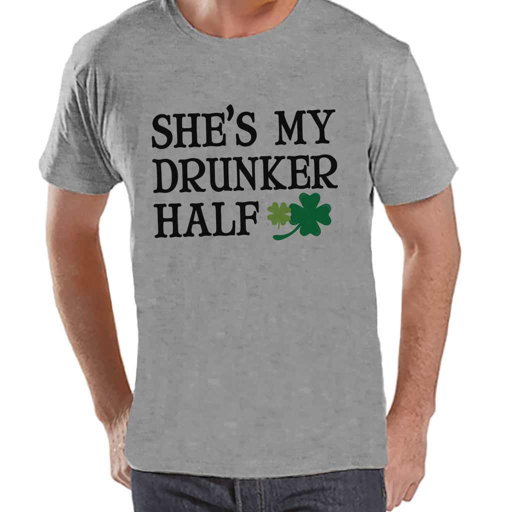 Men's St. Patrick's Day Shirt - Funny St. Patricks Shirt - My Drunker Half - Drinking Shirt - Mens Grey T-Shirt - Matching Couple Shirts - 7 ate 9 Apparel