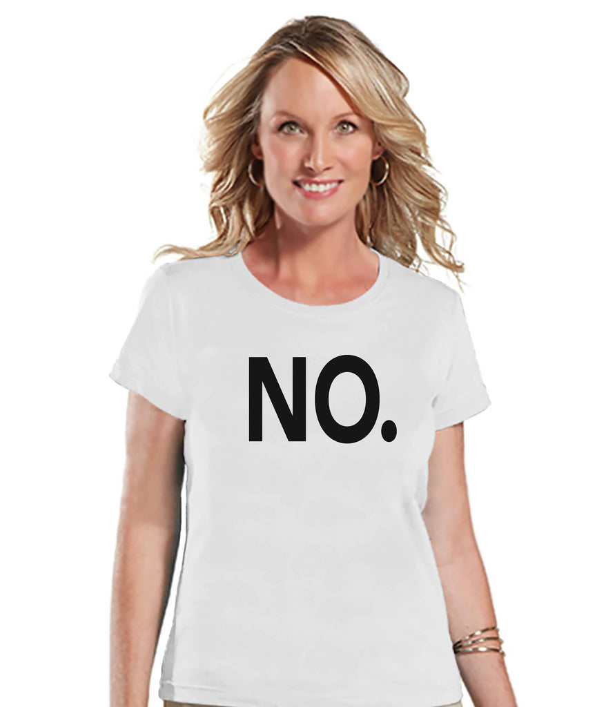 Funny Mom Shirt - No. - Womens White T-shirt - Funny Ladies Shirt - Gift For Mom - Mother's Day Gift Idea - Gift for Her