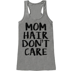 Gift For Mom - Mom Hair Don't Care - Funny Shirts for Women - Novelty Tank - Gift for Her - Mothers Day Gift Idea - Funny Mom Gift - Grey
