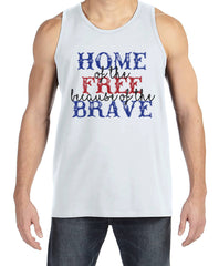 Mens 4th of July Tank Top - Home of the Free Because of the Brave - Deployment Tank - Patriotic 4th of July White Tank - Military Homecoming