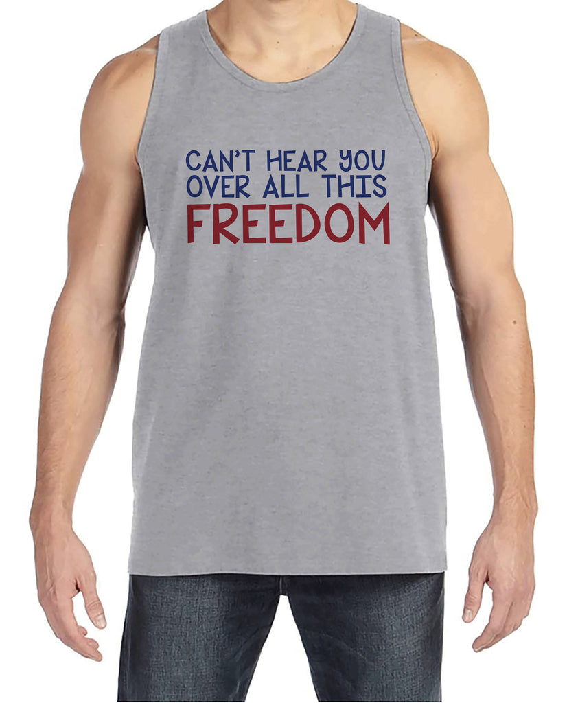 Men's 4th of July Tank Top - Can't Hear You Over This Freedom - Grey Tank - Funny 4th of July Party Shirt - Patriotic Drinking Shirt