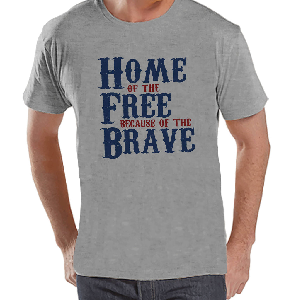 Men's 4th of July Shirt - Home of the Free Because of the Brave - Deployment - Patriotic 4th of July Grey T-shirt - Military Homecoming