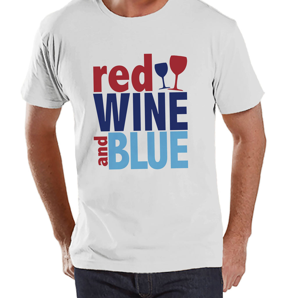 Men's 4th of July Shirt - Red Wine and Blue - White T-shirt - Independence Day 4th of July Wine Party Shirt - Funny Patriotic Drinking Shirt