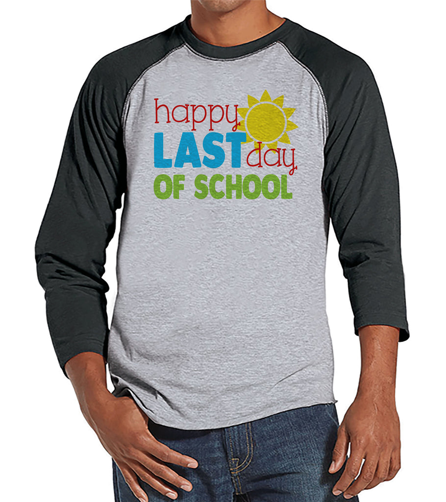 Last Day of School Teacher Shirts - Happy Last Day of School Shirt - Teacher Gift - Teacher Appreciation Gift - Men's Grey Raglan Tee