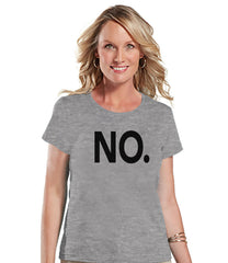 Funny Mom Shirt - No. - Womens Grey T-shirt - Funny Ladies Shirt - Gift For Mom - Mother's Day Gift Idea - Gift for Her