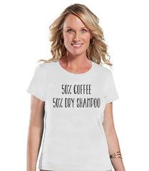 Funny Mom Shirt - Coffee Shirt - Womens White T-shirt - Funny Ladies Shirt - Gift For Mom - Mother's Day Gift Idea - Gift for Her