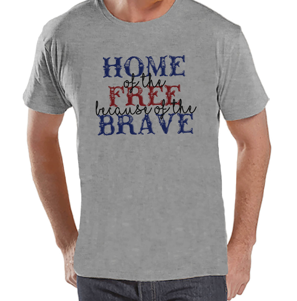 Mens 4th of July Shirt - Home of the Free Because of the Brave - Deployment Shirt - Patriotic 4th of July Grey T-shirt - Military Homecoming