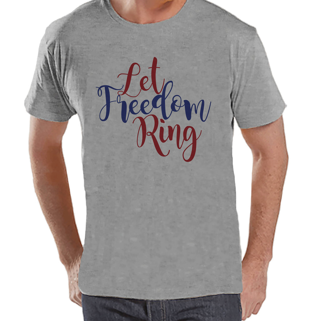 Men's 4th of July Shirt - Let Freedom Ring - Grey T-shirt - Military Homecoming - 4th of July Party Shirt - Patriotic Shirt - Deployment
