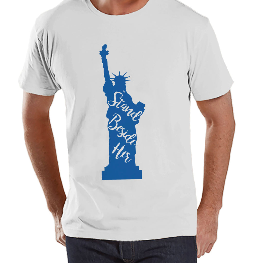 Men's 4th of July Shirt - Statue of Liberty - White T-shirt - Independence Day 4th of July Shirt - Stand Beside Her - Men's Patriotic Shirt