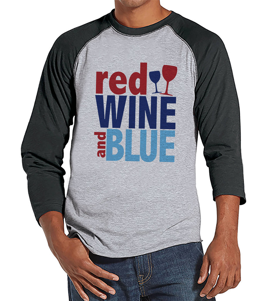 Men's 4th of July Shirt - Red Wine and Blue - Grey Raglan - Independence Day 4th of July Wine Party Shirt - Funny Patriotic Drinking Shirt