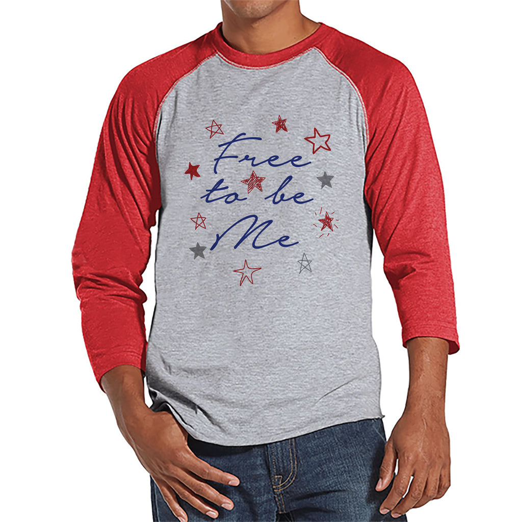 Men's 4th of July Shirt - Free to be Me - Red Raglan - Patriotic 4th of July Party Shirt - Men's Freedom Shirt - Independence Day Shirt
