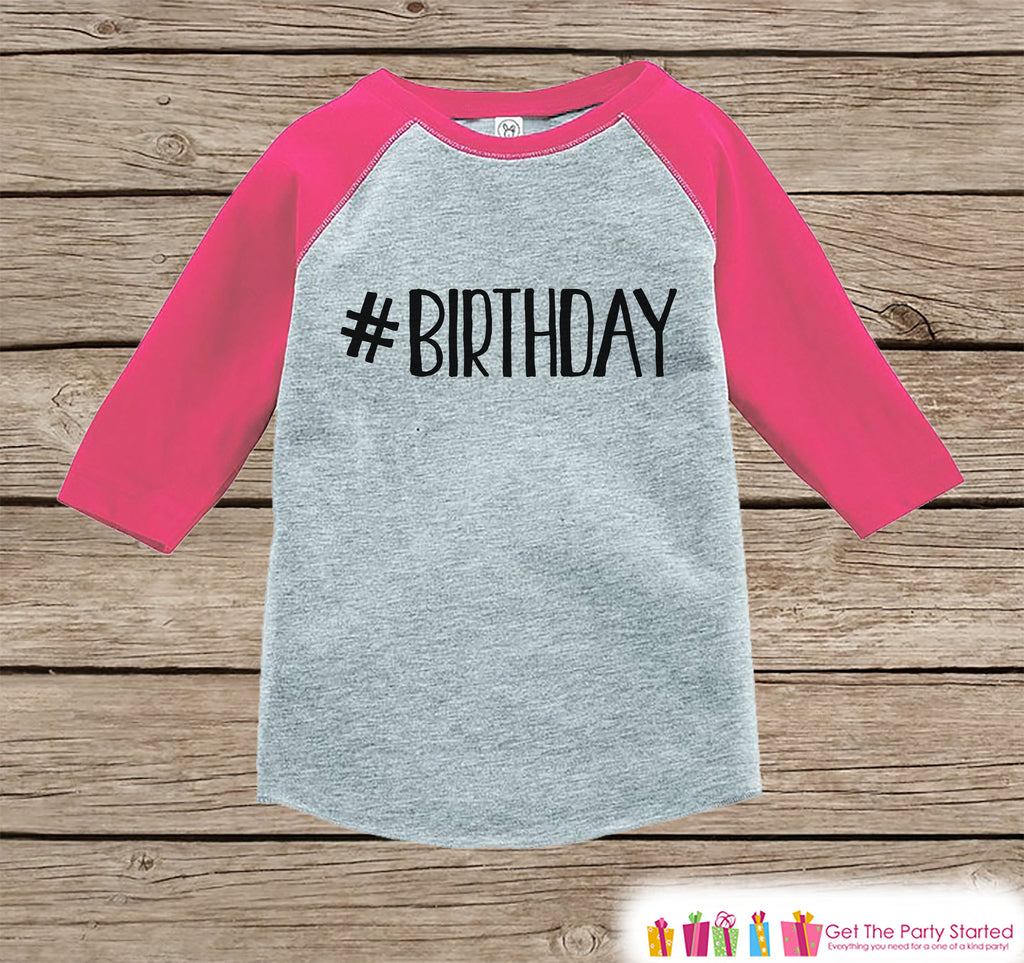 Kids Birthday Shirt - Hashtag Birthday Shirt or Onepiece - Baby Girl, Youth, Toddler, Birthday Outfit - Pink Baseball Tee - #Birthday