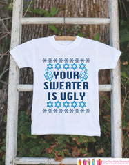 Ugly Hanukkah Sweater - Your Sweater Is Ugly Funny Hanukkah Outfit - Hanukkah Onepiece or T-shirt - Ugly Sweater Party - Funny Kids Ugly Tee