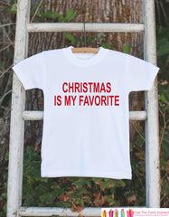 Kids Christmas Shirts - Christmas Is My Favorite Shirt - Boy or Girl Christmas Onepiece or Shirt - Kids Christmas Pajamas - Sibling Shirts