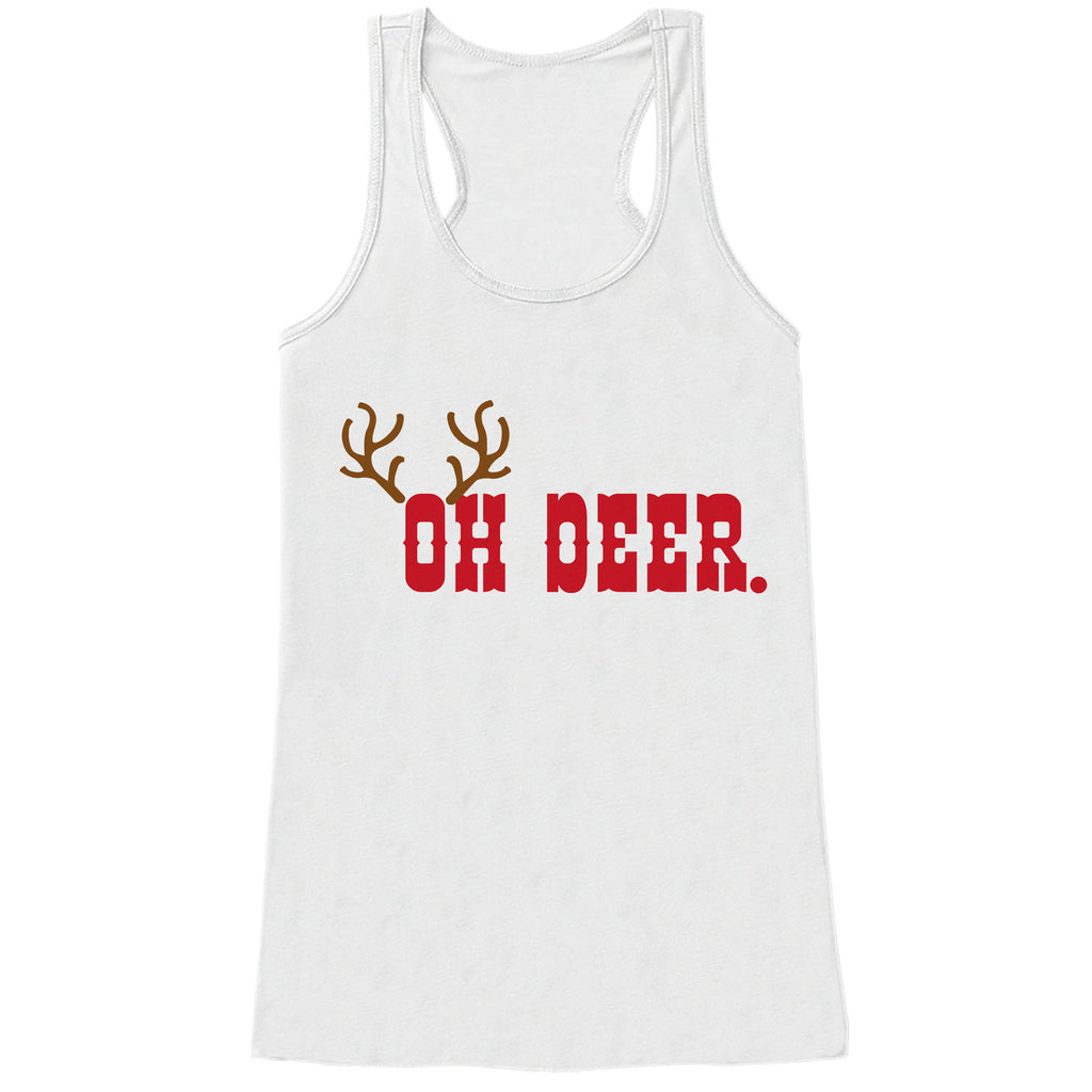 Womens Christmas Shirt - Funny Oh Deer Shirt - Humorous Christmas Present Idea - Family Christmas Pajamas - White Tank - Christmas Gift Idea