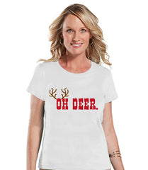 Womens Christmas Shirt - Funny Oh Deer Shirt - Humorous Christmas Present Idea - Family Christmas Pajamas - White T-shirt - Christmas Gift