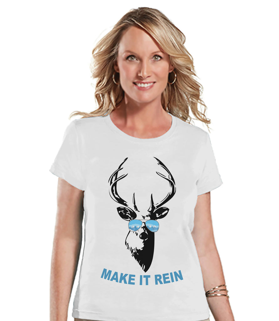 Women's Christmas Shirt - Make it Rein Shirt - Funny Christmas Reindeer Shirt - White T-shirt - Christmas Gift Idea - Reindeer Sunglasses